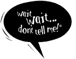 Wait, Wait, Don't Tell Me! logo